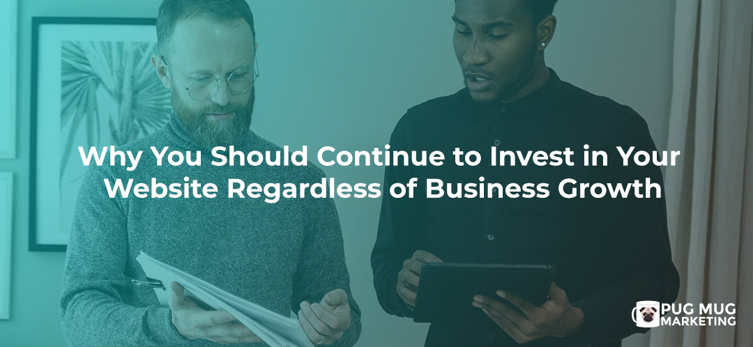 why-you-should-continue-to-invest-in-your-website